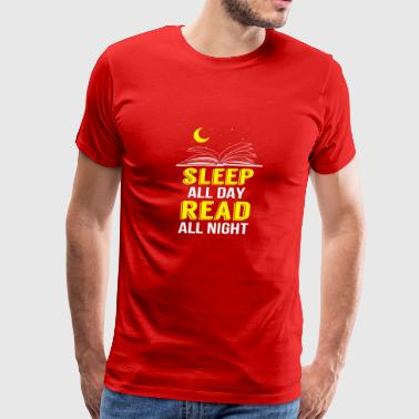 Sleep All Day Read All Night - Reading Book Love - Men's Premium T-Shirt