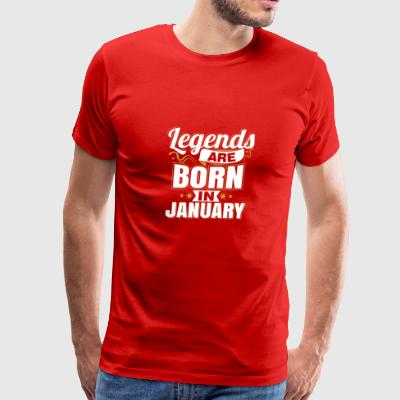 Legends are Born In January - Men's Premium T-Shirt