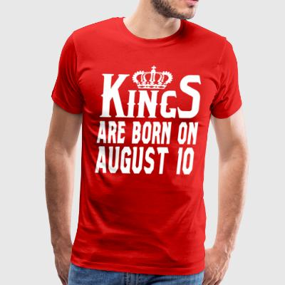 Kings are born on August 10 - Men's Premium T-Shirt