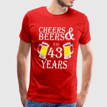 Cheers And Beers To 43 Years - Men's Premium T-Shirt
