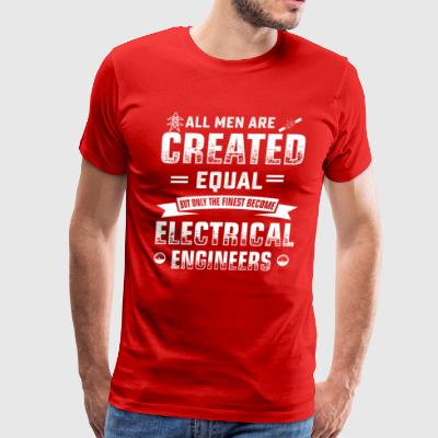 Men are created equal electrical engineering job t - Men's Premium T-Shirt
