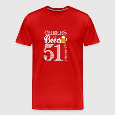 Cheers and Beers To 51 Years - Men's Premium T-Shirt