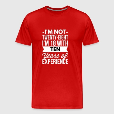 I'm 18 with 10 years of experience - Men's Premium T-Shirt