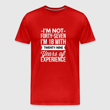 I'm 18 with 29 years of experience - Men's Premium T-Shirt