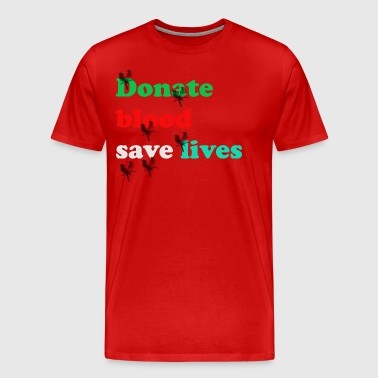 Donate blood save lives - Men's Premium T-Shirt