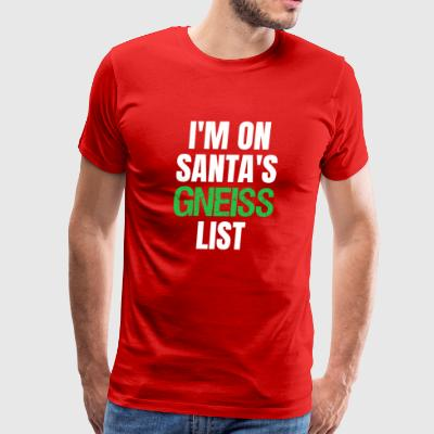 Geologist Christmas Rock Lover Santa's Gneiss List - Men's Premium T-Shirt