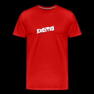 Excited - Men's Premium T-Shirt