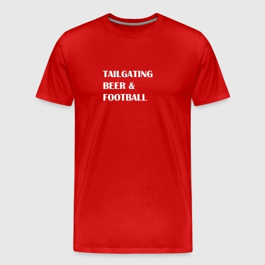 New Design Tailgating Beer Football Best Seller - Men's Premium T-Shirt
