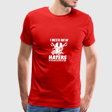 I need new haters the old ones became my fans - Men's Premium T-Shirt