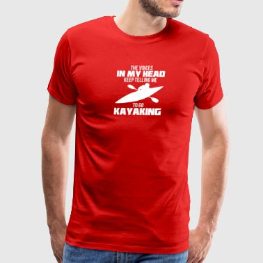 The Voices In My Head Kayaking - Men's Premium T-Shirt
