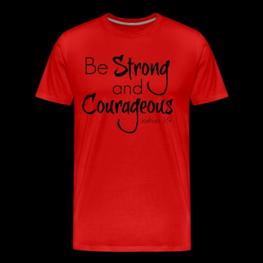 Strong and Courageous - Men's Premium T-Shirt