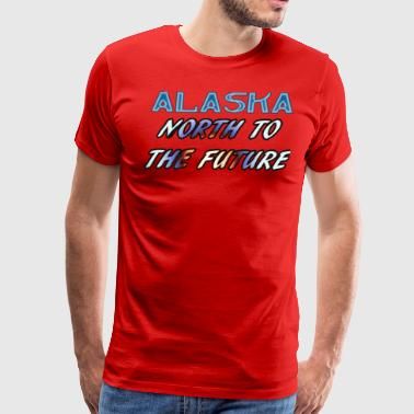 Alaska Slogan North To The Future - Men's Premium T-Shirt