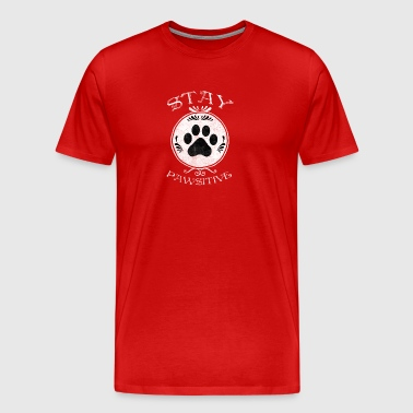 cat saying Stay Pawsitive - Men's Premium T-Shirt