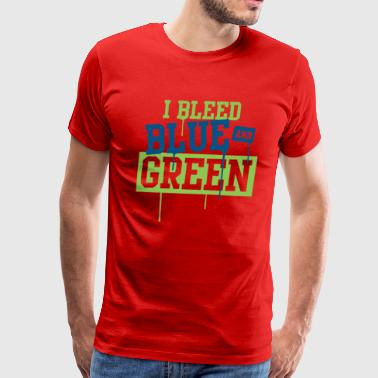 I Bleed Blue And Green - Men's Premium T-Shirt