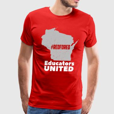 RedForEd Educators United Wisconsin - Men's Premium T-Shirt