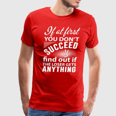 If at first you dont succeed - Men's Premium T-Shirt