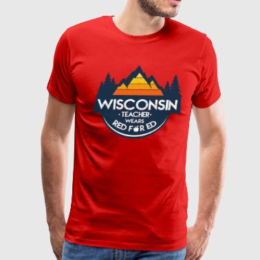 Wisconsin Teacher Wears Red For Ed - Men's Premium T-Shirt