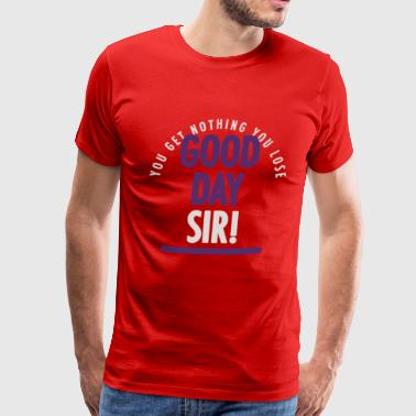 GOOD DAY SIR - Men's Premium T-Shirt