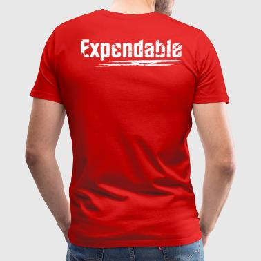 You Are Expendable - Men's Premium T-Shirt