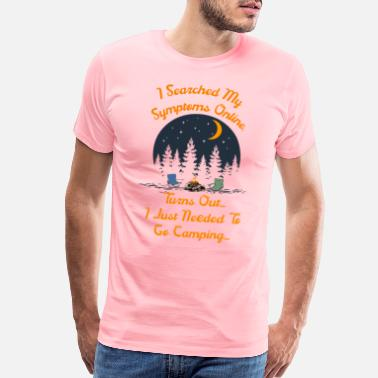 Weekend I searched my symptoms, I needed camping - Men's Premium T-Shirt