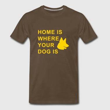 home is where your dog is - Men's Premium T-Shirt
