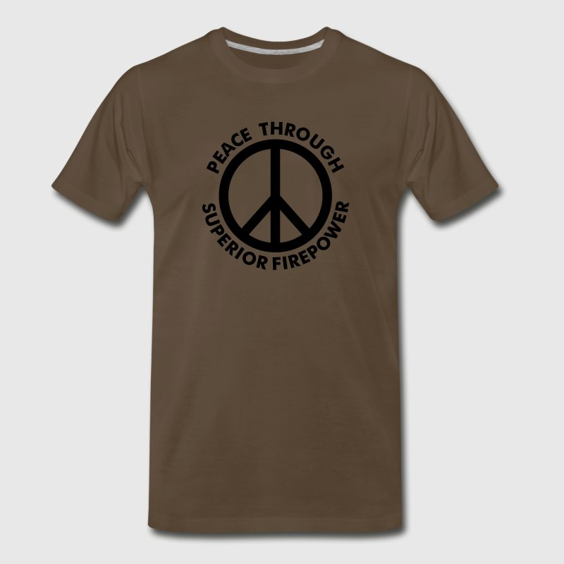 Peace Through Superior Firepower - Men's Premium T-Shirt