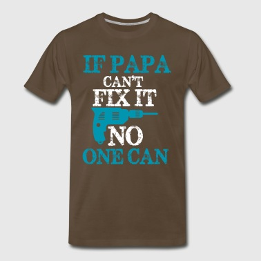 PAPA CAN FIX IT TSHIRT - Men's Premium T-Shirt