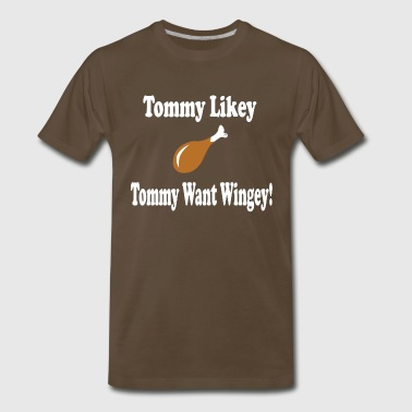 Tommy Boy - Tommy Likey Tommy Want Wingey! - Men's Premium T-Shirt