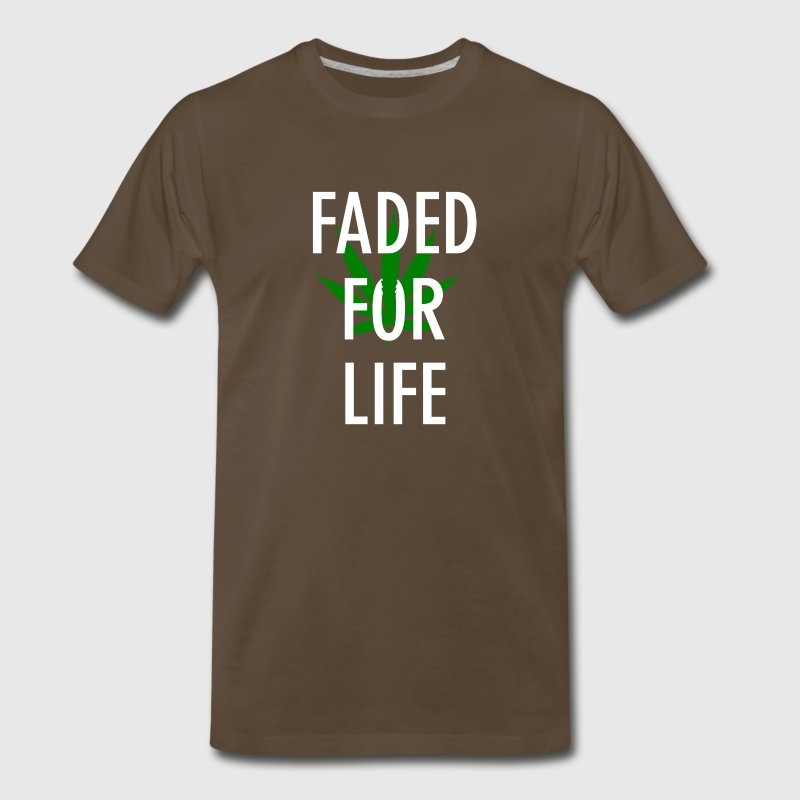 Faded For Life - Smoke Weed Marijuana  - Men's Premium T-Shirt