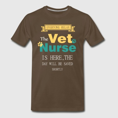 Everyone relax the Vet Nurse is here - Men's Premium T-Shirt