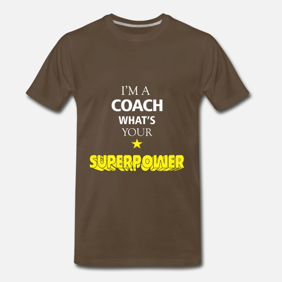 Coach - I'm a Coach what's your superpower Men's Premium T