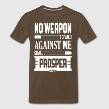 No Weapon Formed Shall Prosper - Men's Premium T-Shirt