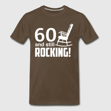 60th Birthday 60 and still rocking! - Men's Premium T-Shirt