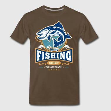 Lucky Fishing Shirt Do Not Wash Outdoor Fisherman - Men's Premium T-Shirt