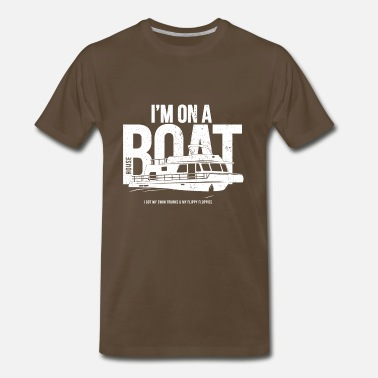 House Boating I'm on  house boat - Men's Premium T-Shirt