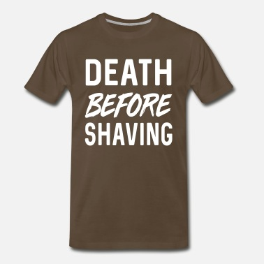 Shaving Death before Shaving - Men's Premium T-Shirt