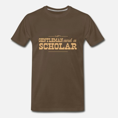 Scholar Gentleman and a Scholar - Men's Premium T-Shirt