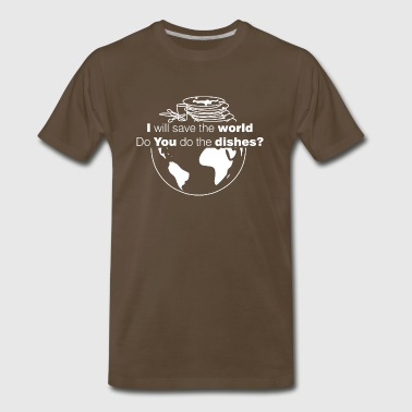 I save the world, do you do the dishes? - Men's Premium T-Shirt