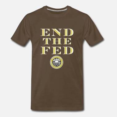 Federal Reserve End The Fed Federal Reserve - Men's Premium T-Shirt