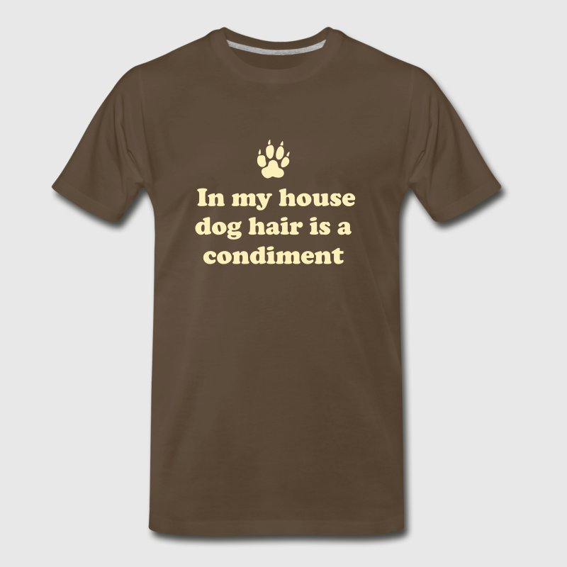 In my house dog hair is a condiment - Men's Premium T-Shirt
