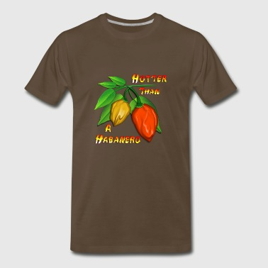 Hotter Than A Habanero - Men's Premium T-Shirt