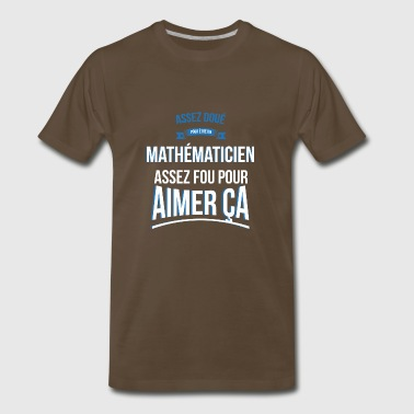 Mathematician gifted crazy gift man - Men's Premium T-Shirt