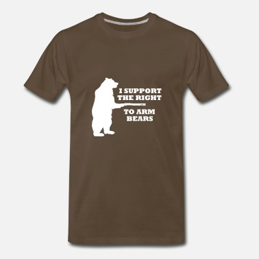 Right To Arm Bears I Support The Right To Arm Bears - Men's Premium T-Shirt