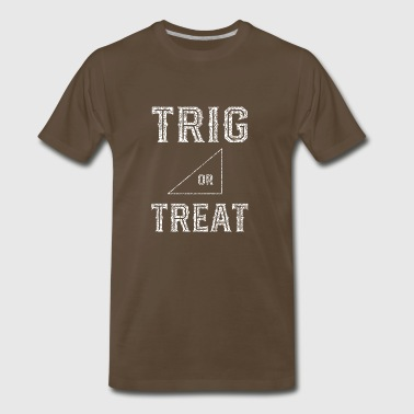 Trig Or Treat - Math Teacher Halloween - Men's Premium T-Shirt