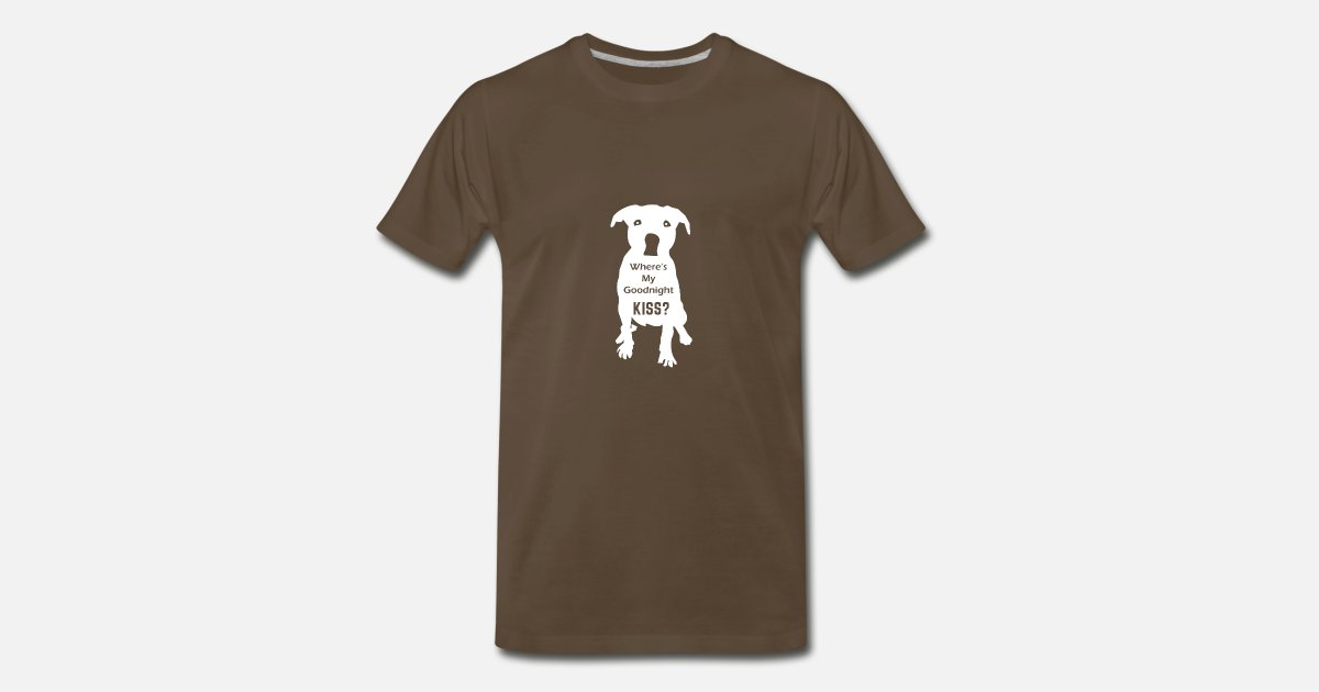Cute Dog Funny Dog Where S My Goodnight Kiss Gift Men S Premium T