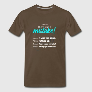 There was a mistake choir t-shirt - Men's Premium T-Shirt