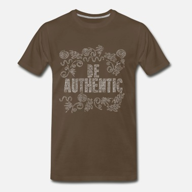 Reverse Color DARK Be Authentic Sketched Inspirational Message - Men's Premium T-Shirt