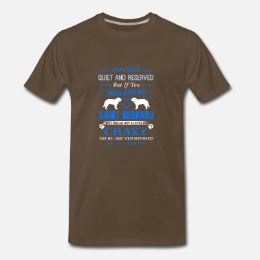Bernard Mess With My St Bernard Shirt - Men's Premium T-Shirt
