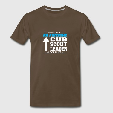 This Is What An Awesome Cub Scout Leader Looks Like - Men's Premium T-Shirt