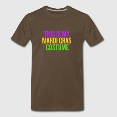 This is my Mardi Gras Carnaval Costume Funny Shirt - Men's Premium T-Shirt